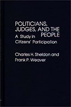 Politicians, Judges, and the People: A Study in Citizens' Participation 9780313214929