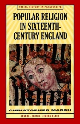 Popular Religion in Sixteenth-Century England: Holding Their Peace - Marsh, Christopher / Black, Jeremy