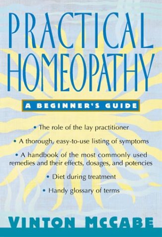 Practical Homeopathy: A Comprehensive Guide to Homeopathic Remedies and Their Acute Uses 9780312206697