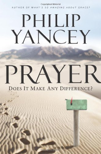 Prayer: Does It Make Any Difference? 9780310328889