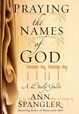 Praying the Names of God: A Daily Guide 9780310253532