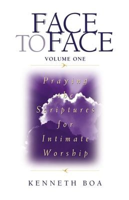 Face to Face: Praying the Scriptures for Intimate Worship 9780310925507