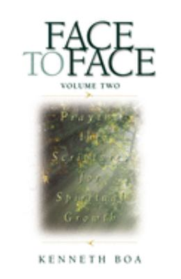 Face to Face: Praying the Scriptures for Spiritual Growth 9780310925521