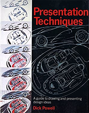 Presentation Techniques: A Guide to Drawing and Presenting Design Ideas 9780316912433
