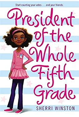 President of the Whole Fifth Grade 9780316114332