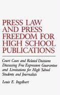 Press Law and Press Freedom for High School Publications: Court Cases and Related Decisions Discussing Free Expression Guarantees and Limitations for 9780313251542