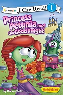 Princess Petunia and the Good Knight 9780310732068