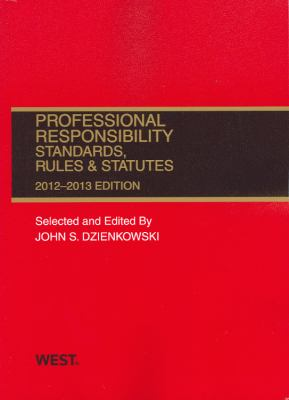 Professional Responsibility, Standards, Rules & Statutes 9780314281319