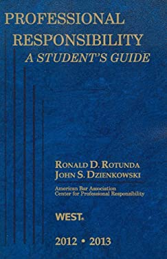 Professional Responsibility, a Student's Guide, 2012-2013 9780314281258