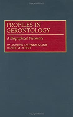 Profiles in Gerontology: A Biographical Dictionary 9780313292743