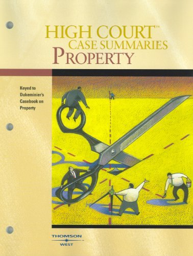 Property: Keyed to Dukeminier, Krier, Alexander and Schill's Casebook on Property, 6th Edition 9780314176202