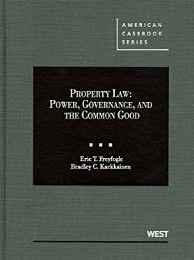 Property Law: Power, Governance, and the Common Good 9780314911742