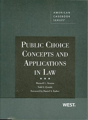 Stearns and Zywicki's Public Choice Concepts and Applications in Law 9780314177223