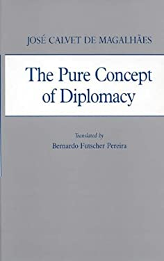 The Pure Concept of Diplomacy 9780313262593