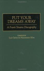 Put Your Dreams Away: A Frank Sinatra Discography