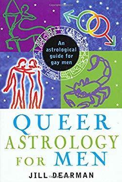 Queer Astrology for Men: An Astrological Guide for Gay Men 9780312199524