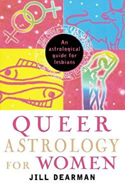 Queer Astrology for Women: An Astrological Guide for Lesbians 9780312199531