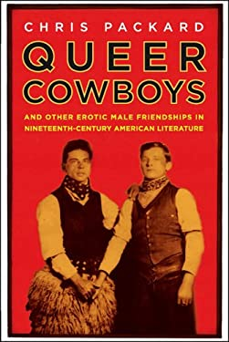 Queer Cowboys: And Other Erotic Male Friendships in Nineteenth-Century American Literature 9780312293406