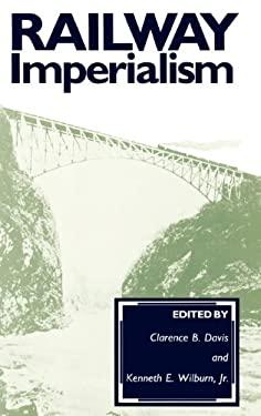 Railway Imperialism 9780313259661