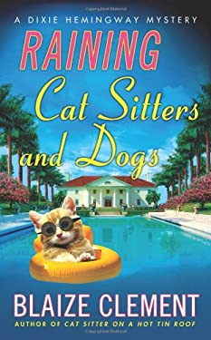 Raining Cat Sitters and Dogs 9780312369569