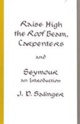 Raise High the Roof Beam, Carpenters and Seymour: An Introduction 9780316769518
