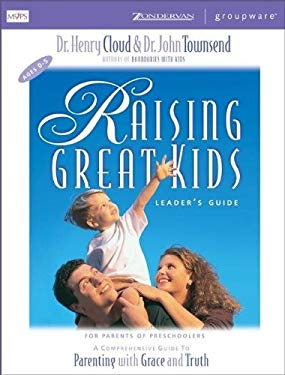 Raising Great Kids for Parents of Preschoolers Leader's Guide: A Comprehensive Guide to Parenting with Grace and Truth 9780310232964