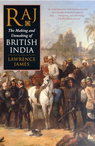 Raj: The Making and Unmaking of British India 9780312263829