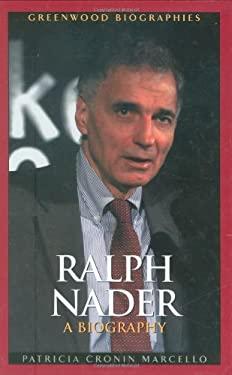 Ralph Nader: A Biography 9780313330049