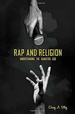 Rap and Religion: Understanding the Gangsta's God 9780313376689