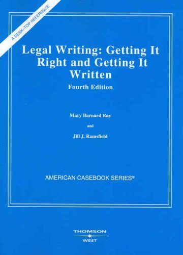 Ray & Ramsfield's Legal Writing: Getting It Right & Getting It Written, 4th 9780314154347