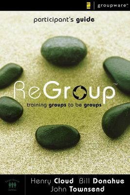 ReGroup: Training Groups to Be Groups 9780310277859