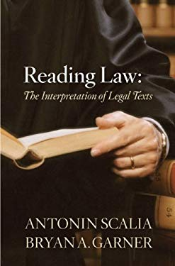 Reading Law: The Interpretation of Legal Texts 9780314275554