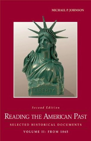 Reading the American Past: Selected Historical Documents, Volume II: From 1865 9780312391317