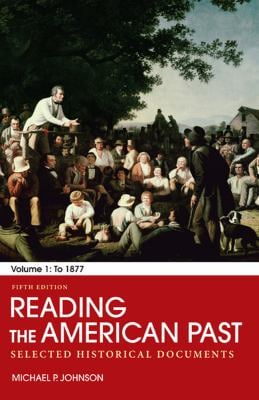 Reading the American Past, Volume 1: Selected Historical Documents: To 1877 9780312564131