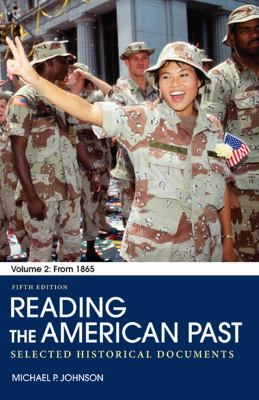 Reading the American Past, Volume 2: Selected Historical Documents: From 1865 9780312563776