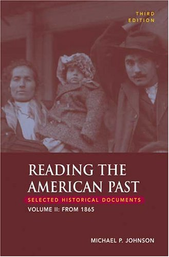 Reading the American Past, Volume II: From 1865: Selected Historical Documents 9780312409012