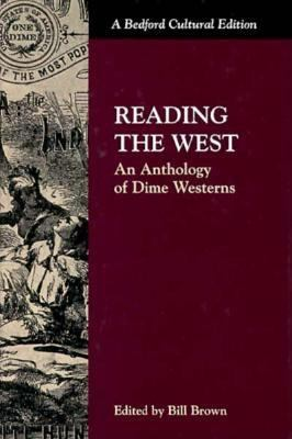 Reading the West: An Anthology of Dime Westerns 9780312163730