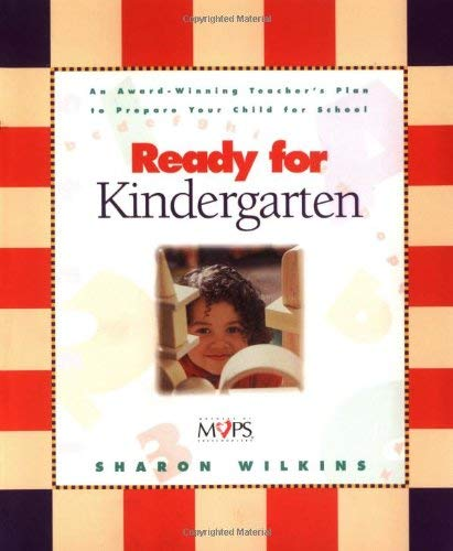 Ready for Kindergarten: An Award Winning Teacher's Plan to Prepare Your Child for School 9780310236597