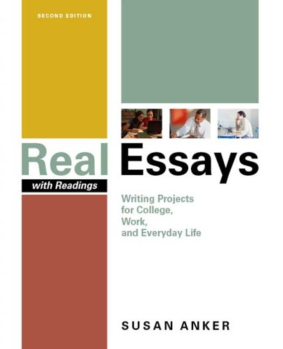 Real Essays with Readings: Writing Projects for College, Work, and Everyday Life 9780312449001