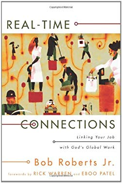 Real-Time Connections: Linking Your Job with God's Global Work 9780310277170