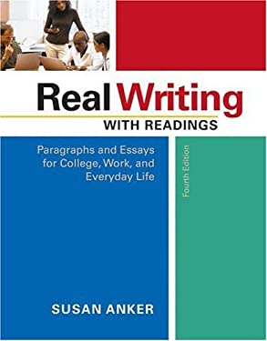 Real Writing with Readings: Paragraphs and Essays for College, Work, and Everyday Life 9780312448837
