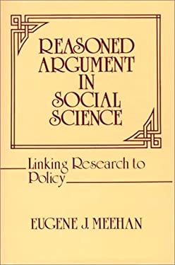 Reasoned Argument in Social Science: Linking Research to Policy 9780313224812