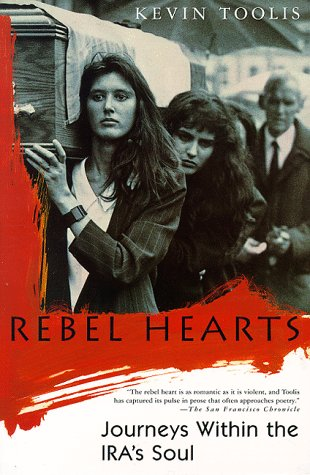 Rebel Hearts: Journeys Within the IRA's Soul 9780312156329