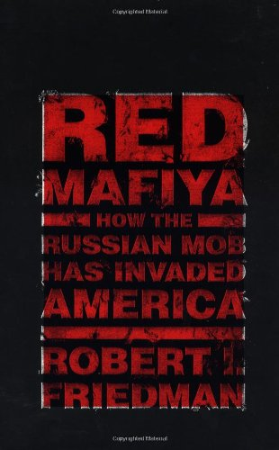 Red Mafiya: How the Russian Mob Has Invaded America 9780316294744