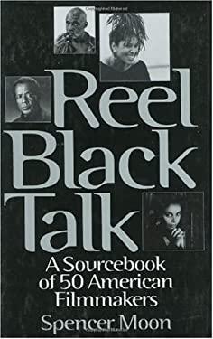 Reel Black Talk: A Sourcebook of 50 American Filmmakers 9780313298301