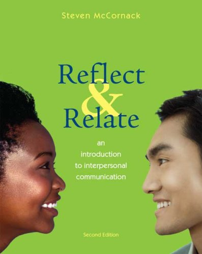 Reflect and Relate: An Introduction to Interpersonal Communication 9780312489342