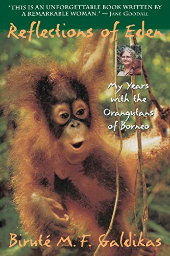 Reflections of Eden: My Years with the Orangutans of Borneo 9780316301862