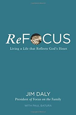Refocus: Living a Life That Reflects God's Heart 9780310331766