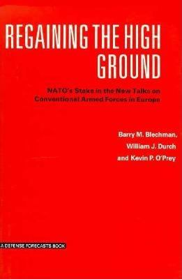 Regaining the High Ground: NATO's Stake in the New Talks on Conventional Armed Forces in Europe 9780312036423
