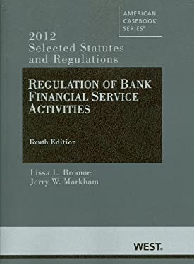 Regulation of Bank Financial Service Activities 4th: Selected Statutes and Regulations (2012) 9780314281425
